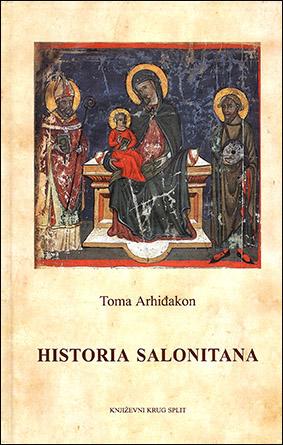 HISTORIA SALONITANA  (Povijest salonitanskih i splitskih prvosvećenika)