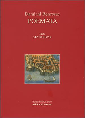 DAMIANI BENESSAE: POEMATA (priredio Vlado Rezar)