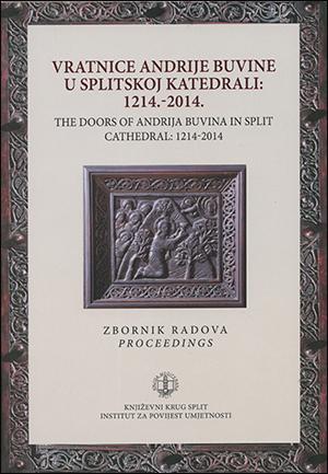VRATNICE ANDRIJE BUVINE U SPLITSKOJ KATEDRALI: 1214. – 2014.