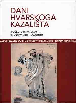 DANI HVARSKOG KAZALIŠTA 34: POČECI U HRVATSKOJ KNJIŽEVNOSTI I KAZALIŠTU