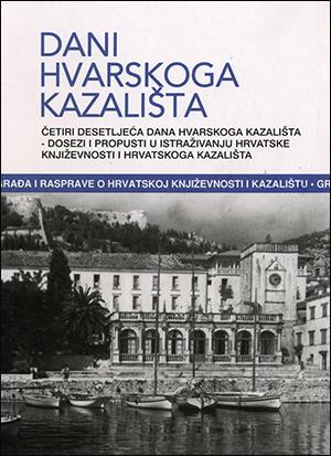 DANI HVARSKOGA KAZALIŠTA 40; ČETIRI DESETLJEĆA DANA HVARSKOGA KAZALIŠTA