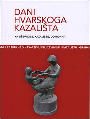 DANI HVARSKOGA KAZALIŠTA 45; KNJIŽEVNOST, KAZALIŠTE, DOMOVINA
