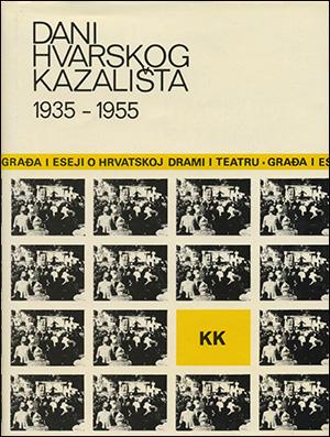 DANI HVARSKOG KAZALIŠTA X: 1935-1955