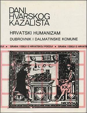 DANI HVARSKOG KAZALIŠTA XVII: HRVATSKI HUMANIZAM — DUBROVNIK I DALMATINSKE KOMUNE