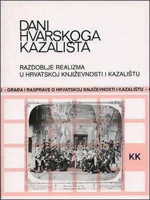 DANI HVARSKOGA KAZALIŠTA XXVI: RAZDOBLJE REALIZMA U HRVATSKOJ KNJIŽEVNOSTI I KAZALIŠTU