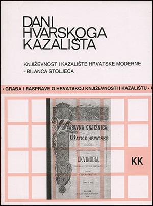 DANI HVARSKOGA KAZALIŠTA  XXVII: KNJIŽEVNOST I KAZALIŠTE HRVATSKE MODERNE – BILANCA STOLJEĆA I