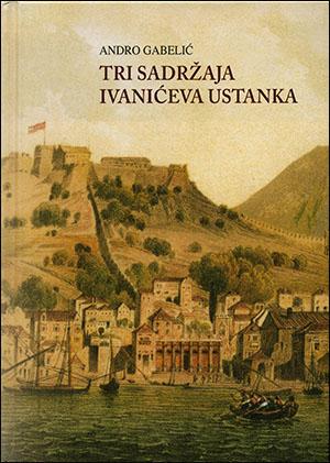 TRI SADRŽAJA IVANIĆEVA USTANKA – Položaj Dalmacije i odnos njezinih staleža prema Veneciji
