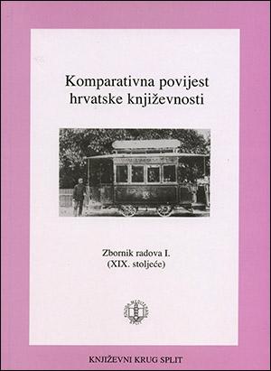 KOMPARATIVNA POVIJEST HRVATSKE KNJIŽEVNOSTI- ZBORNIK I, XIX. STOLJEĆE