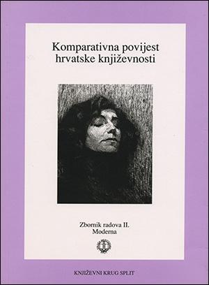 KOMPARATIVNA POVIJEST HRVATSKE KNJIŽEVNOSTI- ZBORNIK II, MODERNA