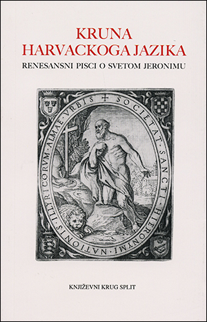 KRUNA HARVACKOGA JAZIKA: Renesansni pisci o svetom Jeronimu