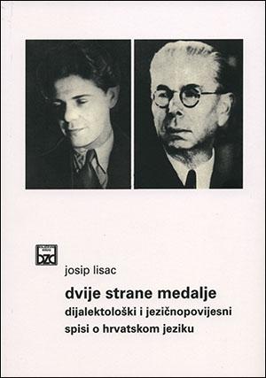 DVIJE STRANE MEDALJE. Dijalektološki i jezičnopovijesni spisi o hrvatskom jeziku