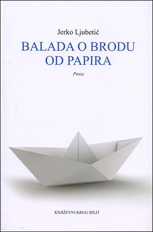 BALADA O BRODU OD PAPIRA. Proze