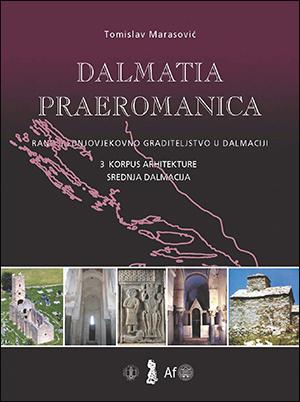 DALMATIA PRAEROMANICA-RANOSREDNJOVJEKOVNO GRADITELJSTVO U DALMACIJI; 3. KORPUS ARHITEKTURE Srednja Dalmacija