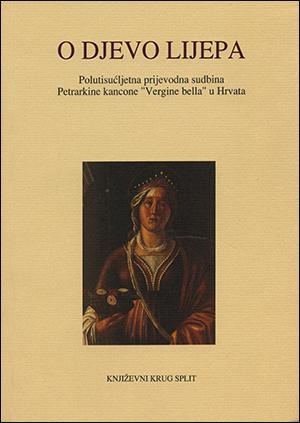 O DJEVO LIJEPA (Polutisućljetna prijevodna sudbina Petrarkine kancone)