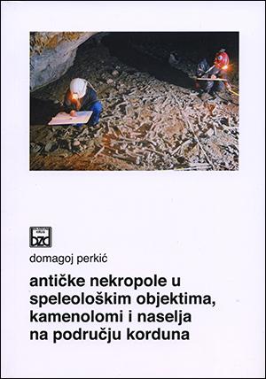 Antičke nekropole u speleološkim objektima, kamenolomi i naselja na području Korduna