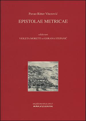 EPISTOLAE METRICAE (priredile Violeta Moretti i Gorana Stepanić)