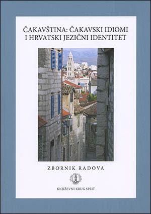 ČAKAVŠTINA: ČAKAVSKI IDIOMI I HRVATSKI JEZIČNI IDENTITET